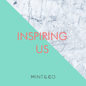 Inspiring us at Mint & co